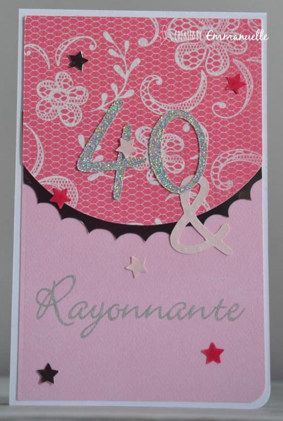 "Carte anniversaire ""40 & rayonnante"" Mai 2016 | Created by Emmanuelle"